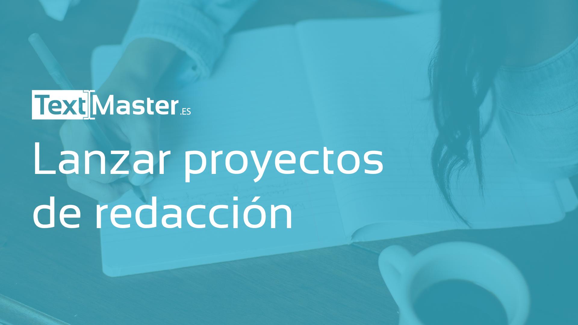 Lanzar proyectos de redaccion